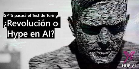 GPT5 pasará el Test de Turing ¿Revolución o Hype en AI? entradas