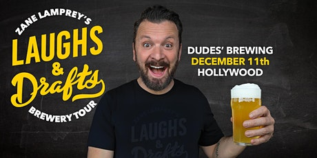 THE DUDES' BREWING •  Zane Lamprey's  Laughs & Drafts  • Hollywood, CA tickets