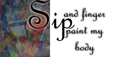 Sip and finger paint my body tickets