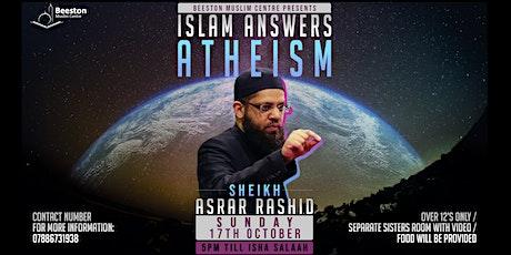 POSTPONED: Islam Answers Atheism with Sheikh Asrar Rashid tickets