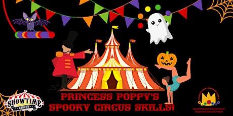 Princess Poppy's Spooky Circus Skills tickets