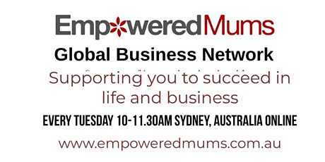 Empowered Mums Global Networking Meetups -1st Meetup Free tickets