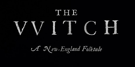 Analogue Farm Cinema  presents - The Witch (Cert 15) tickets