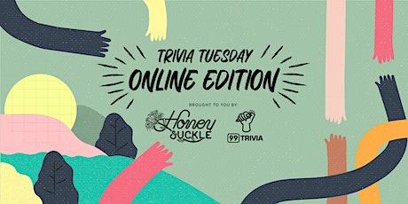 Honeysuckle Trivia Tuesday - Online Edition biglietti