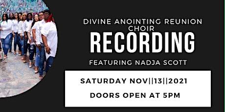Divine Anointing Reunion Choir Recording Featuring Nadja Scott tickets