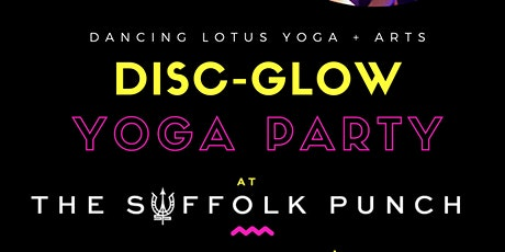 Disc-Glow Yoga Anniversary Party!! tickets