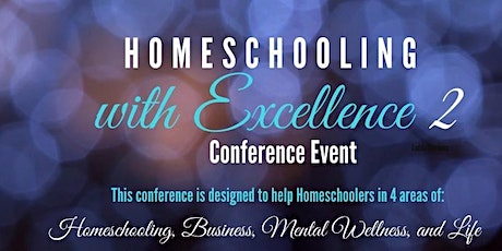 Second Annual Homeschooling With Excellence Virtual Conference tickets