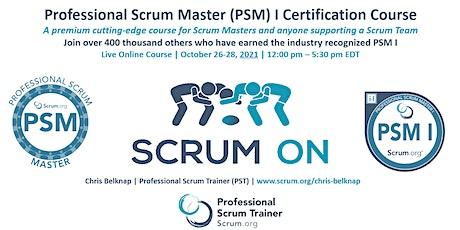 Professional Scrum Master (PSM) I - Live Online  October 26-28, 2021 tickets