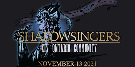 Shadowsingers - XIV Ontario Community Meetup tickets