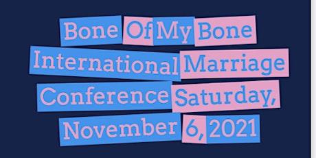 Bone Of My Bone Intl Marriage Conf (Married,Separated,Believe 2B Restored) tickets