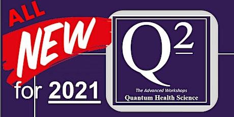 Q2 Advanced QRA™ & Protocols tickets