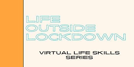 Life Outside Lockdown: Online Life Skills Series tickets