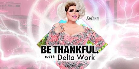 Delta Work | Be Thankful. tickets