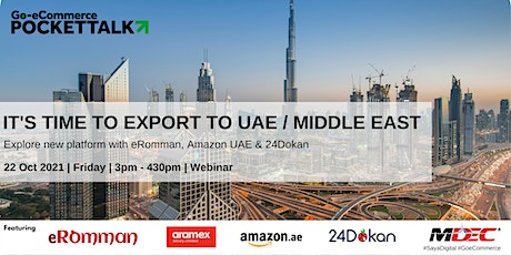 Go-eCommerce Pocket Talk Series #15 | It's time to export to Middle East tickets