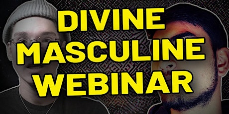 Divine Masculine  Workshop - Discovering Life Purpose and Embodiment tickets