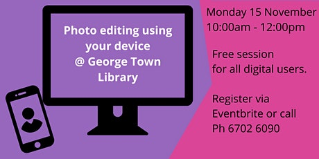 Photo editing using your device @George Town Library tickets