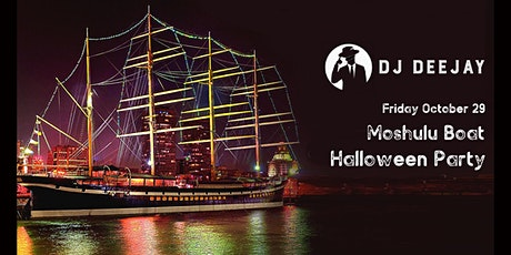 DJ Deejay Moshulu Boat Halloween Party tickets