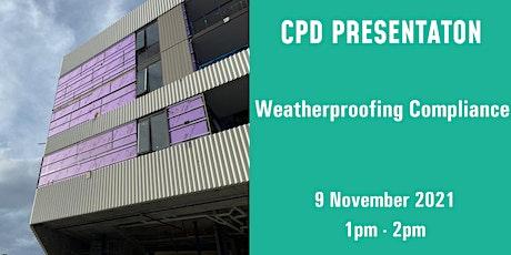 CPD Presentation: Weatherproofing Compliance tickets
