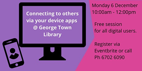 Connecting to others via apps @ George Town Library tickets