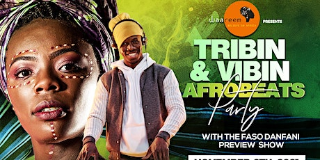 The Tribin' & Vibin' Afrobeats Party with the Faso DanFani Preview Show. tickets