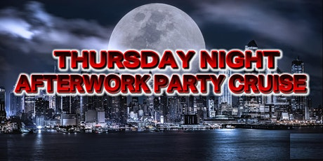 THURSDAY NIGHT AFTERWORK PARTY CRUISE NYC tickets