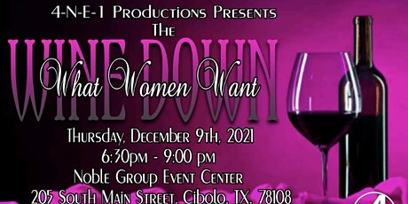 4-N-E-1 PRODUCTIONS PRESENTS  What Women Want WINE Down Social tickets
