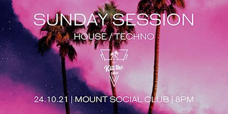 SUNDAY SESSION - HOUSE/TECHNO tickets