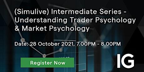 Intermediate Series - Understanding Trader Psychology & Market Psychology tickets