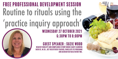Routine to rituals using the 'practice inquiry approach' tickets