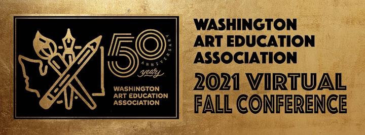 Washington Art Education Association  Virtual Fall Conference | 50 years image