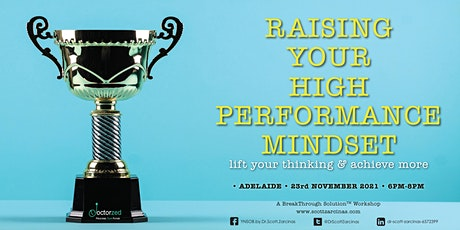 Raising Your High Performance Mindset: Lift Your Thinking & Achieve More tickets