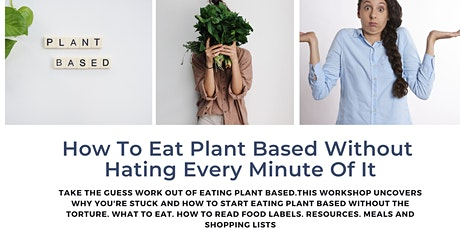 How To Eat Plant Based Without Hating Every Minute Of It ingressos