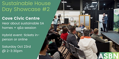 Sustainable House Day Showcase #2 - Cove Civic Centre and online tickets