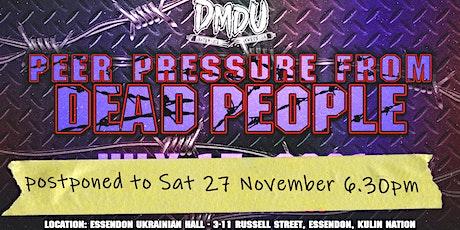 "DMDU ""Peer Pressure From Dead People"" - NEW DATE tickets"