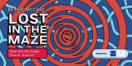 """The Opening of Bernie McCabe's Exhibition """"Lost in the Maze."""" tickets"""