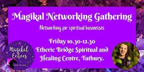 Magikal Networking Gathering Tutbury tickets