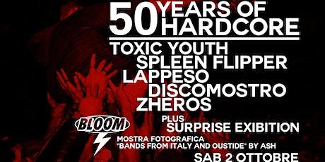 02/10 | 50 Years Of Hardcore • Bloom • Mezzago biglietti