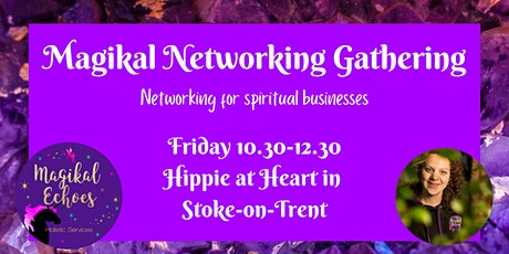 Magikal Networking Gathering Stoke on Trent tickets