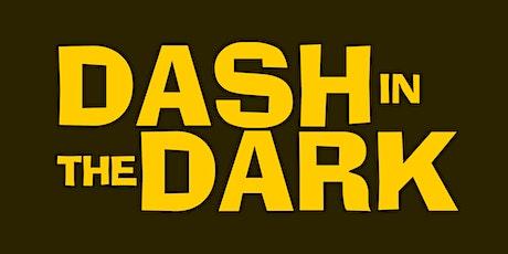 Dash in the Dark tickets