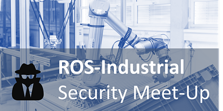 ROS-Industrial Security Meet-Up Tickets