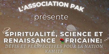 Spiritualité, science et renaissance africaine pour la Nation Kamite tickets