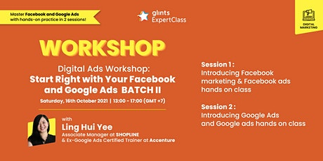 Digital Ads Workshop : Start Right with Your Facebook and Google Ads Tickets