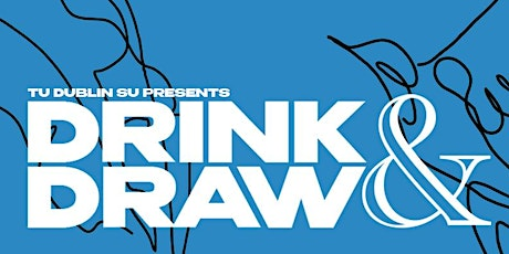 Drink and Draw (In person event - Open to all years) tickets