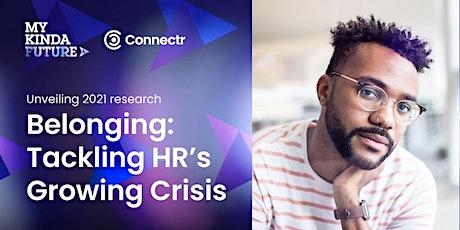 Belonging: Tackling HR's Growing Crisis tickets
