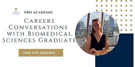 Pro Academic Careers Conversations with Biomedical Sciences Graduate tickets