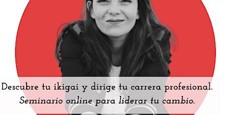 Descubre tu ikigai y dirige tu carrera profesional. Seminario online. entradas