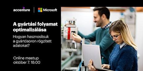 A gyártási folyamat optimalizálása | Accenture - Microsoft meetup tickets