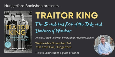 Traitor King: The Scandalous Exile of the Duke & Duchess of Windsor tickets