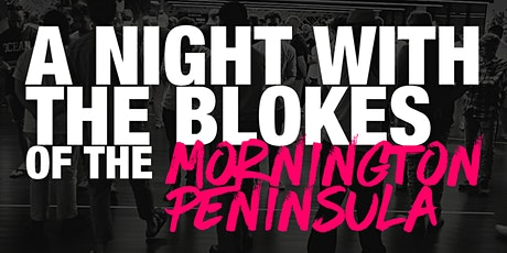 A Night with the Blokes of the Mornington Peninsula tickets