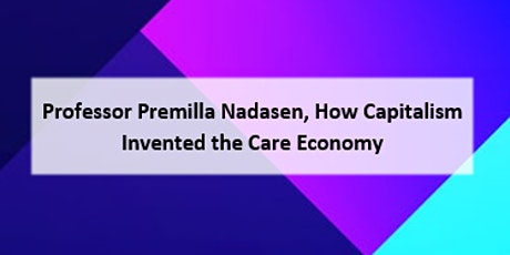 How Capitalism Invented the Care Economy tickets
